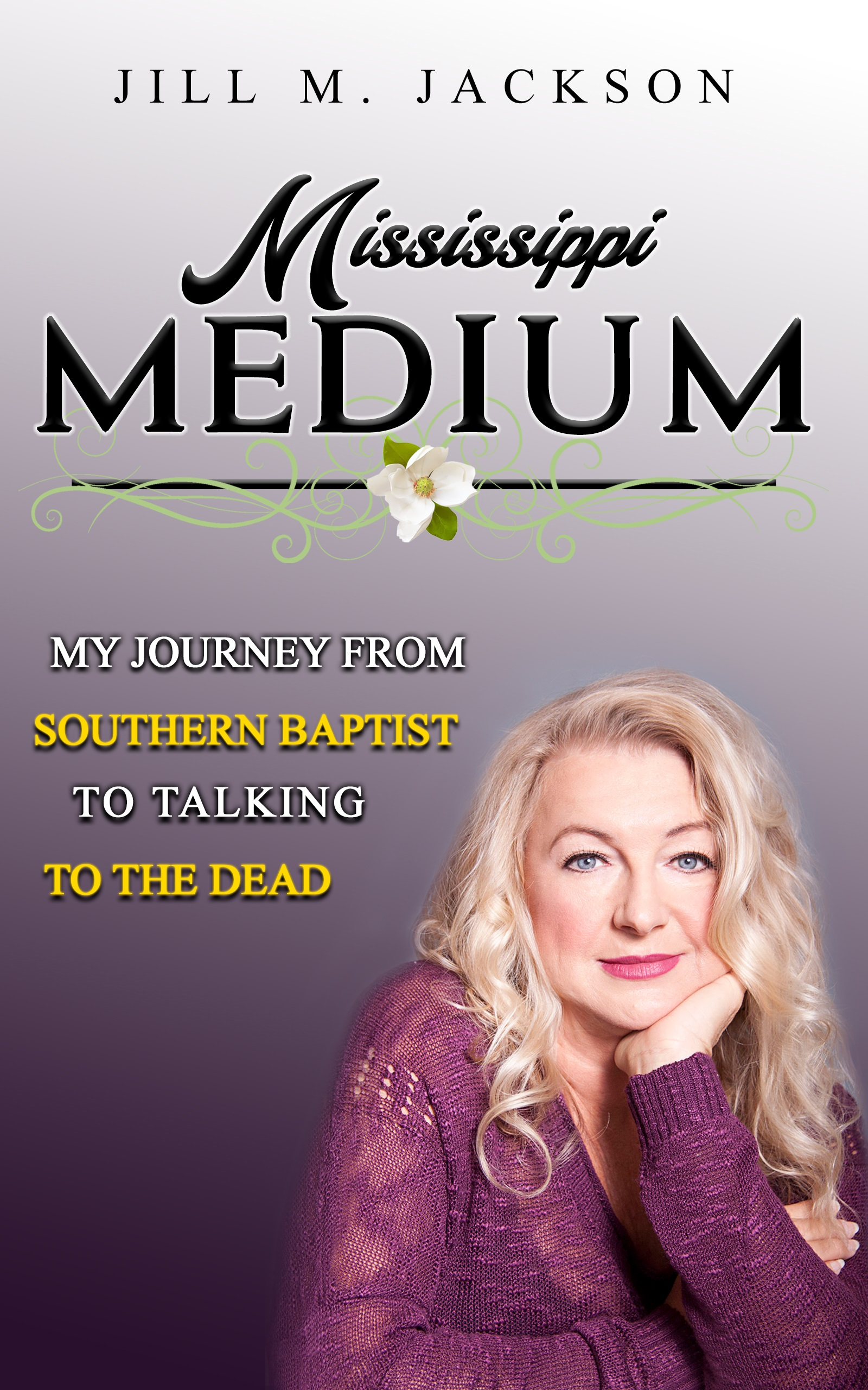 Mississippi Medium: My Journey from Southern Baptist to Talking to the Dead